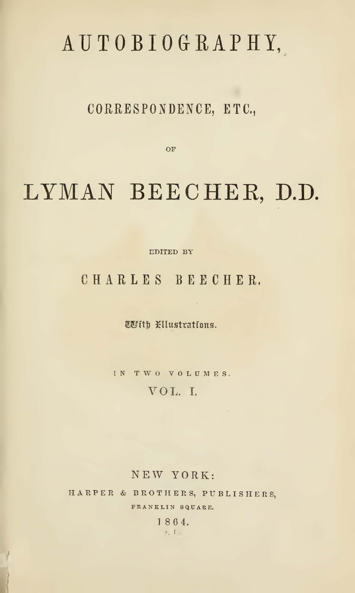 Beecher, Lyman, Autobiography, Correspondence, Etc., of Lyman Beecher, D.D., Vol. 1 Title Page.jpg