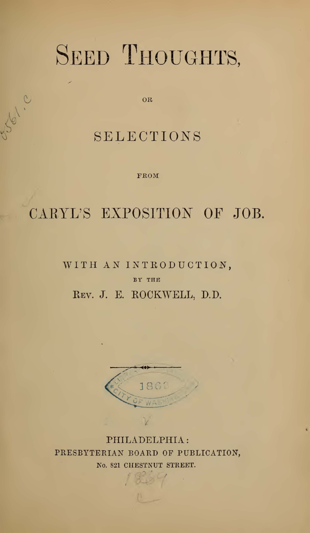 Rockwell, Joel Edson, Seed Thoughts, or, Selections from Caryl's Exposition of Job Title Page.jpg