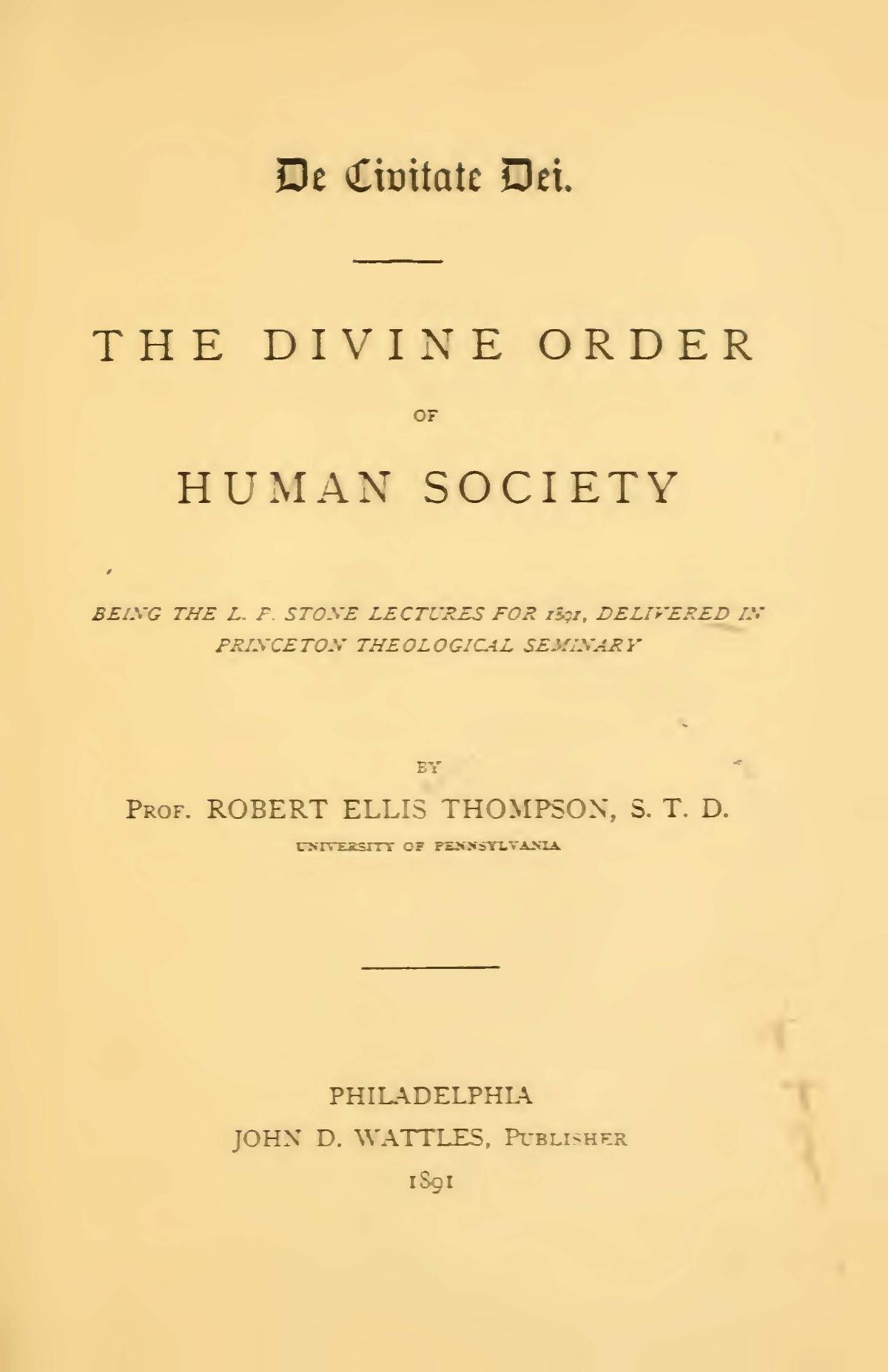 Thompson, Robert Ellis, The Divine Order of Human Society Title Page.jpg