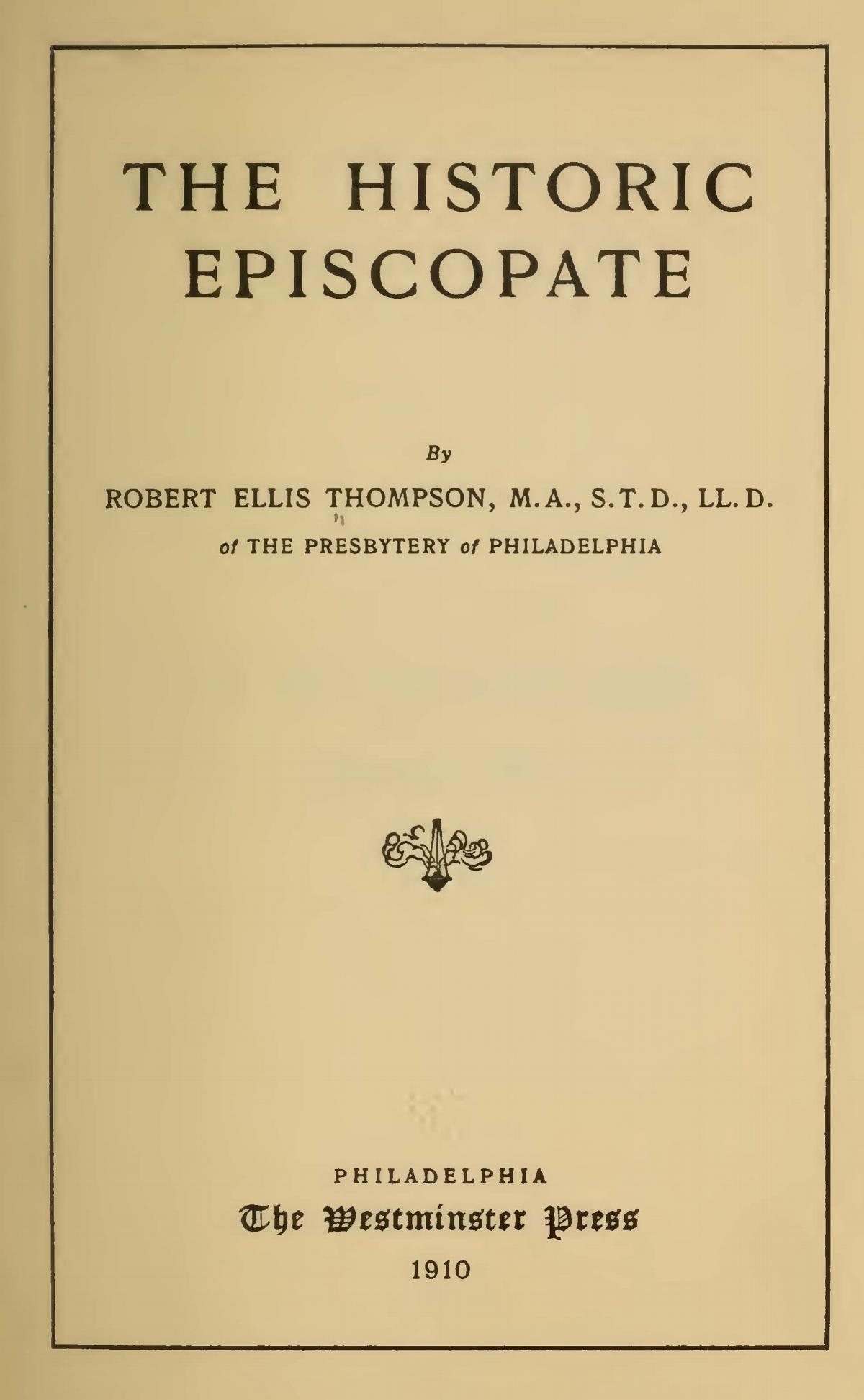 Thompson, Robert Ellis, The Historic Episcopate Title Page.jpg