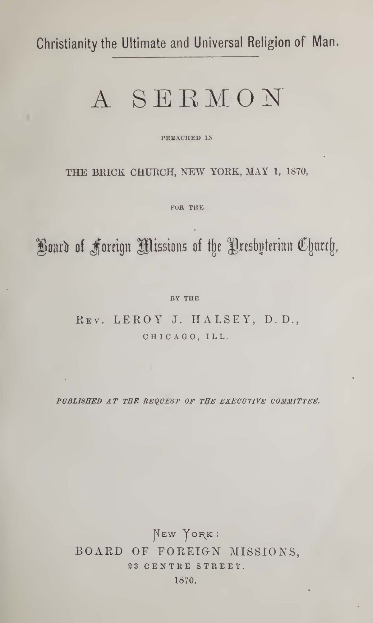 Halsey, Leroy James, Christianity, the Ultimate and Universal Religion of Man Title Page.jpg