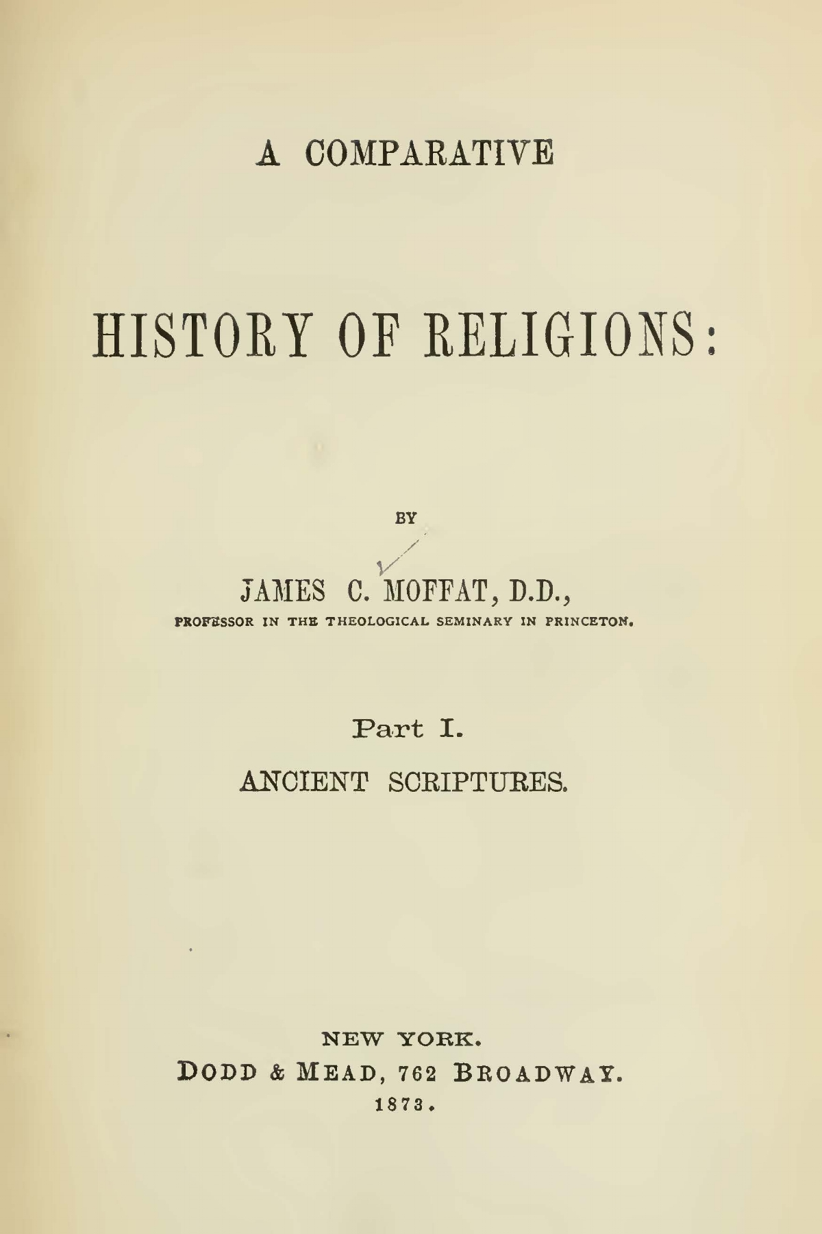 Moffat, James Clement, A Comparative History of Religions, Vol. 1 Title Page.jpg