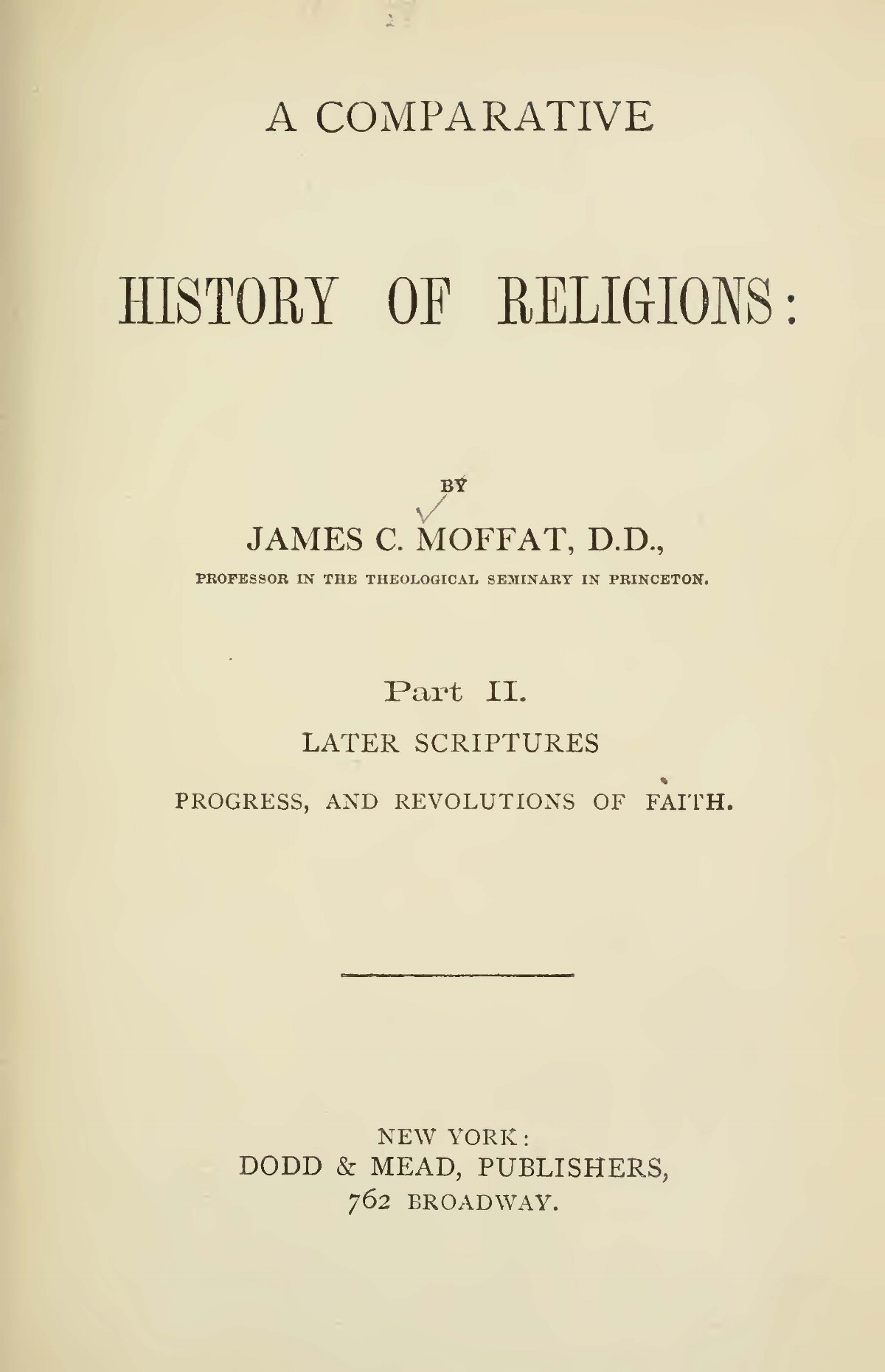Moffat, James Clement, A Comparative History of Religions, Vol. 2 Title Page.jpg