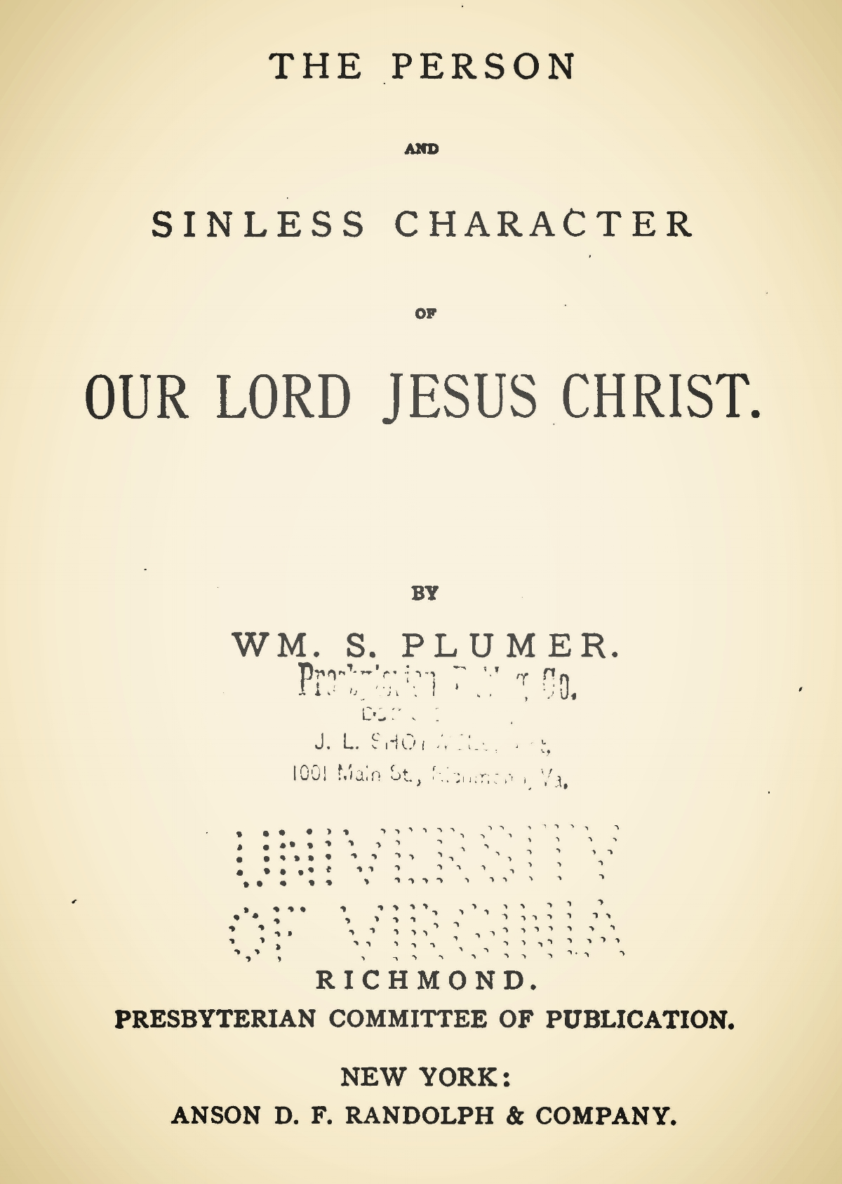 Plumer, William Swan, The Person and Sinless Character of Our Lord Jesus Christ Title Page.jpg