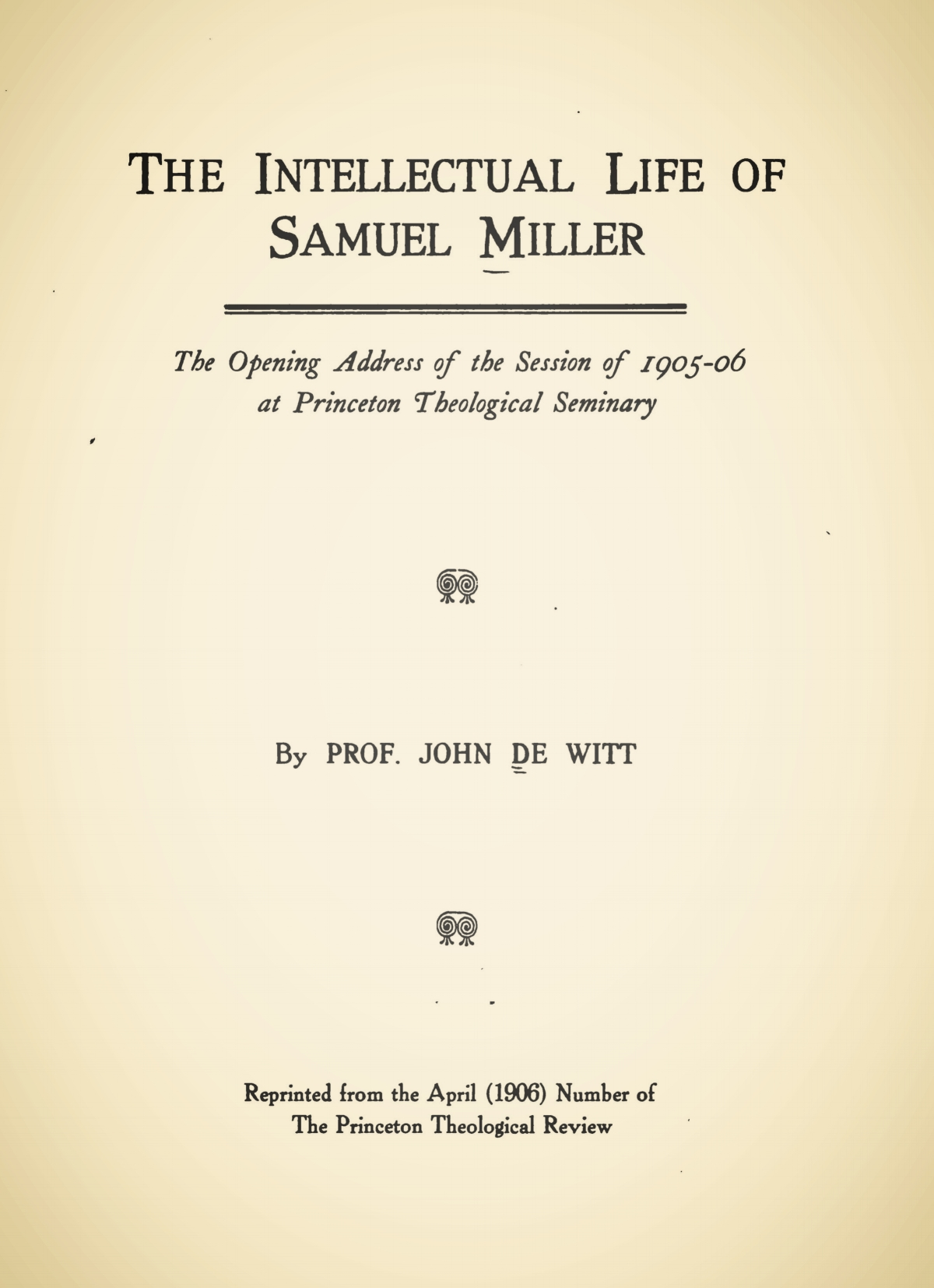 DeWitt, John, The Intellectual Life of Samuel Miller Title Page.jpg