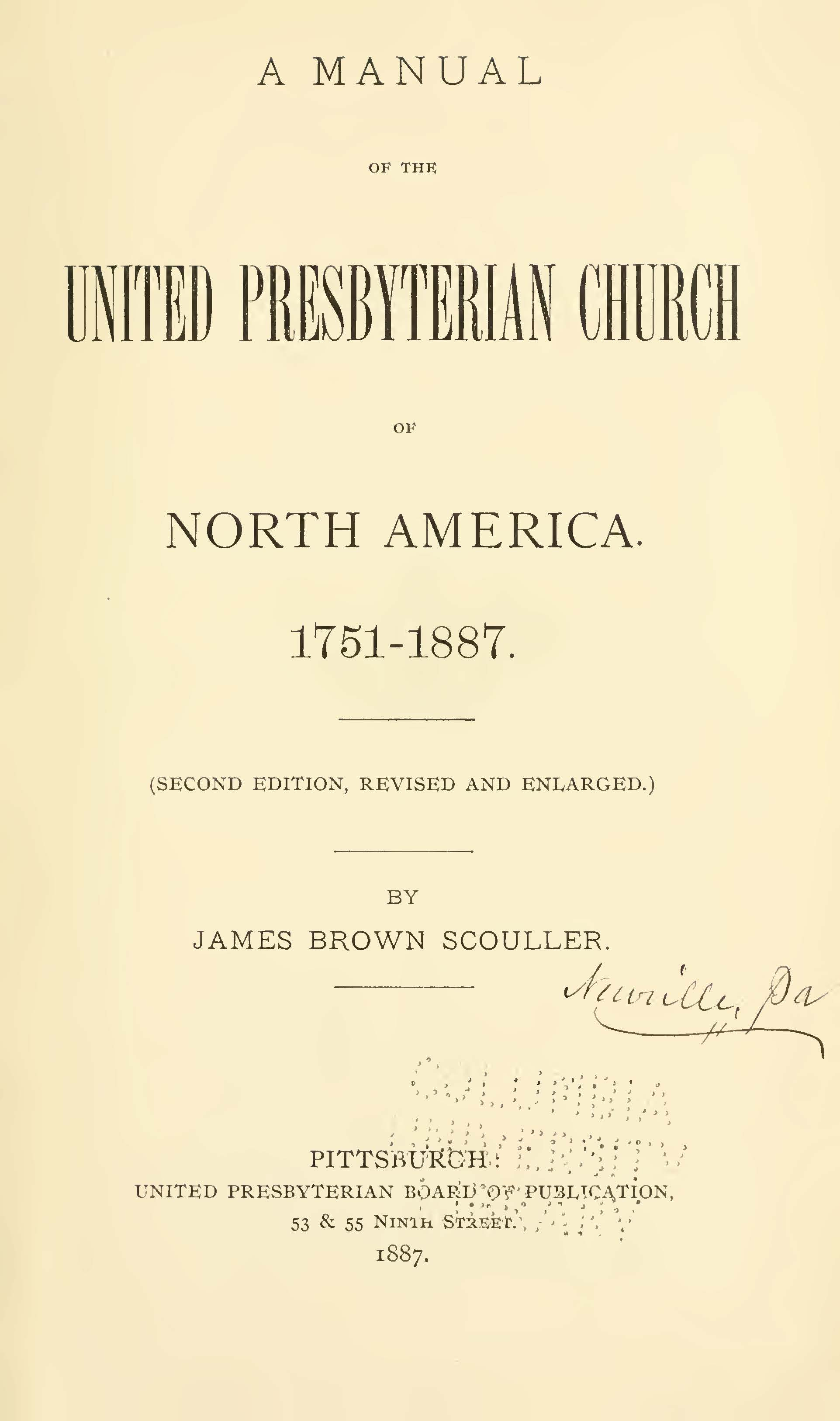 Scouller, James Brown, A Manual of the United Presbyterian Church of North America, 1751-1887 Title Page.jpg