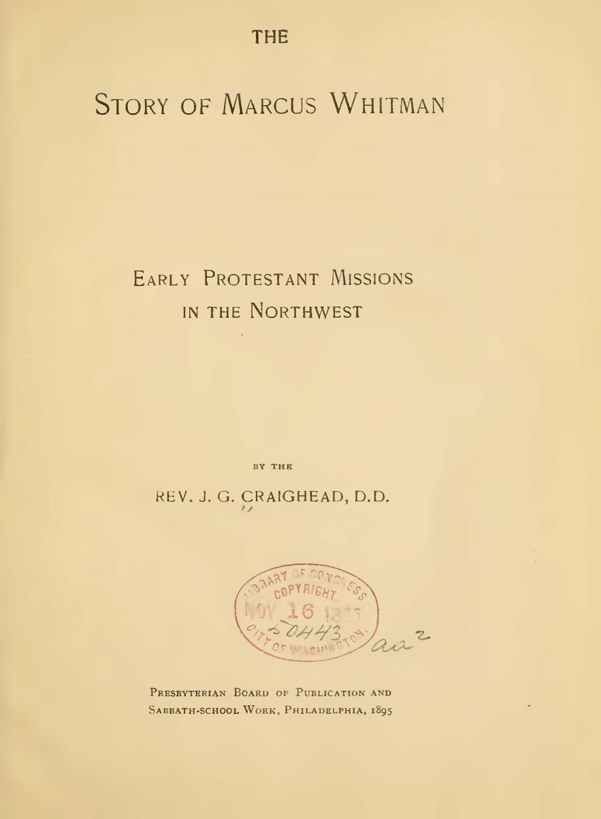 Craighead, James Geddes, The Story of Marcus Whitman Early Protestant Missions in the Northwest Title Page.jpg