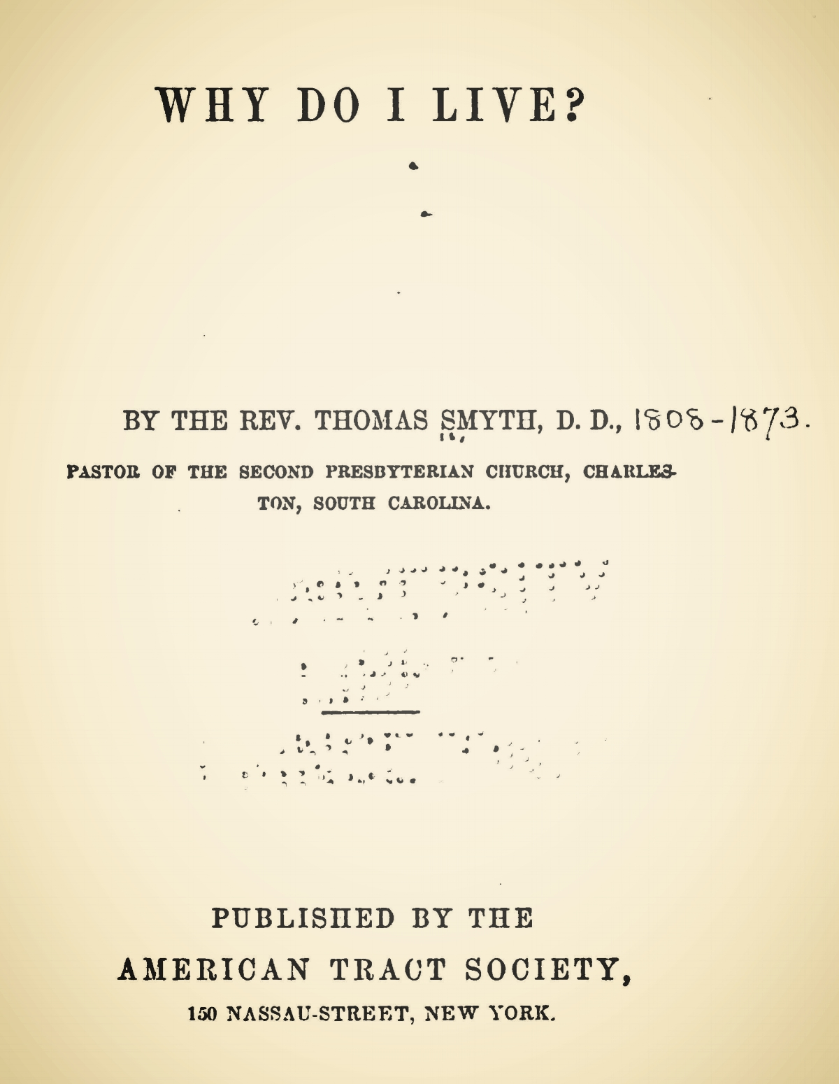 Smyth, Thomas, Why Do I Live Title Page.jpg