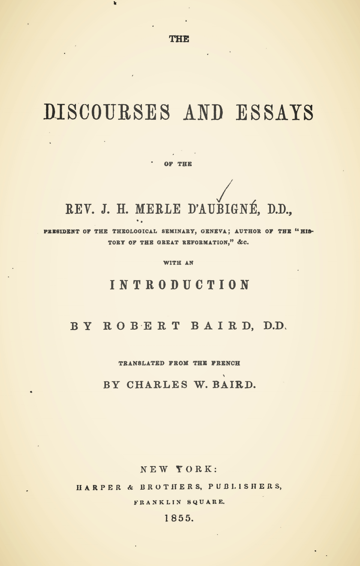 Baird, Charles Washington, The Discourses and Essays of the Rev. J.H. Merle d'Aubigne Title Page.jpg