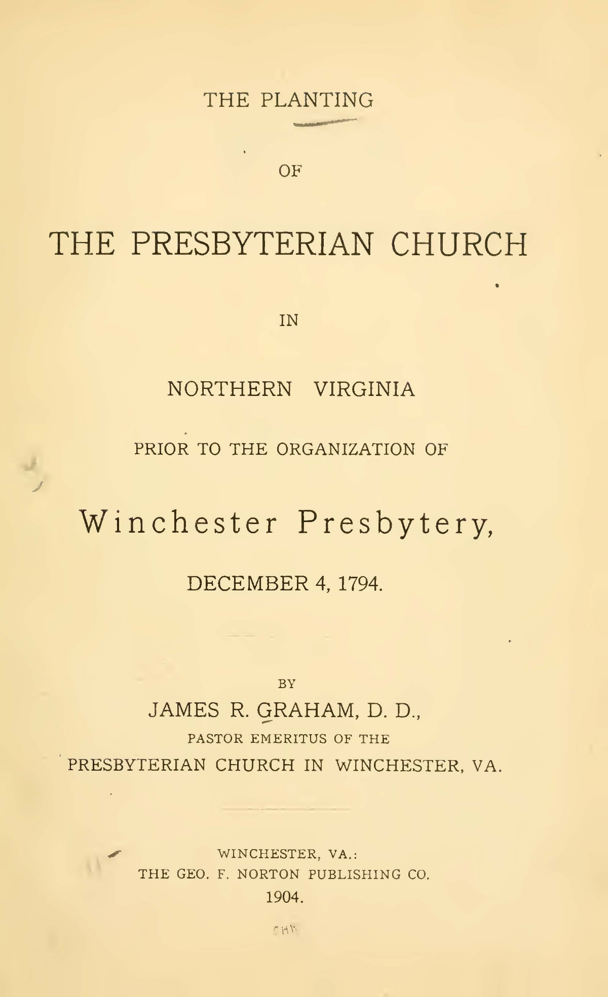 Graham, James Robert, The Planting of the Presbyterian Church in Northern Virginia Title Page.jpg