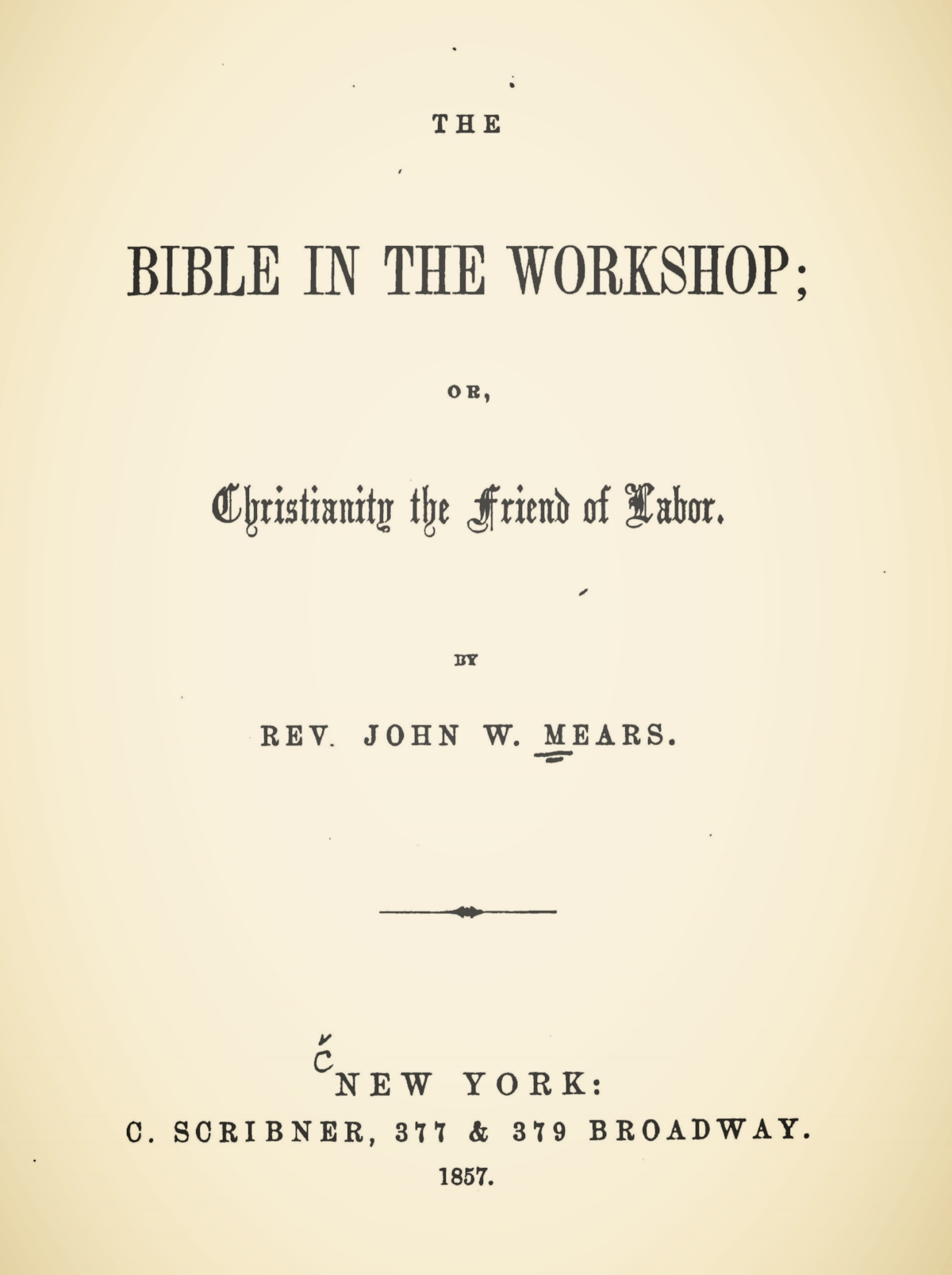 Mears, John William, The Bible in the Workshop Title Page.jpg