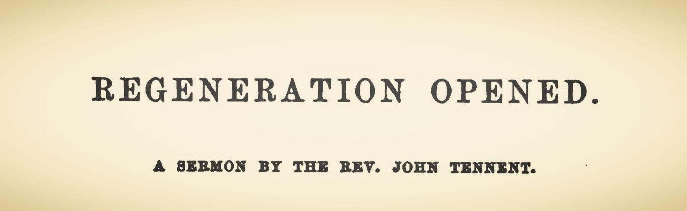 Tennent, John, Regeneration Opened Title Page.jpg