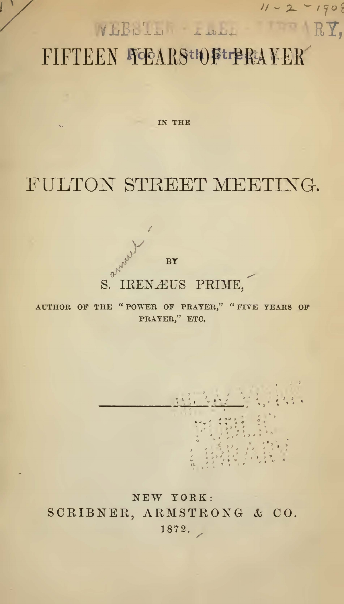 Prime, Samuel Irenaeus, Fifteen Years of Prayer in the Fulton Street Meeting Title Page.jpg