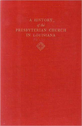 Copy of St. Amant, A History of the Presbyterian Church in Louisiana