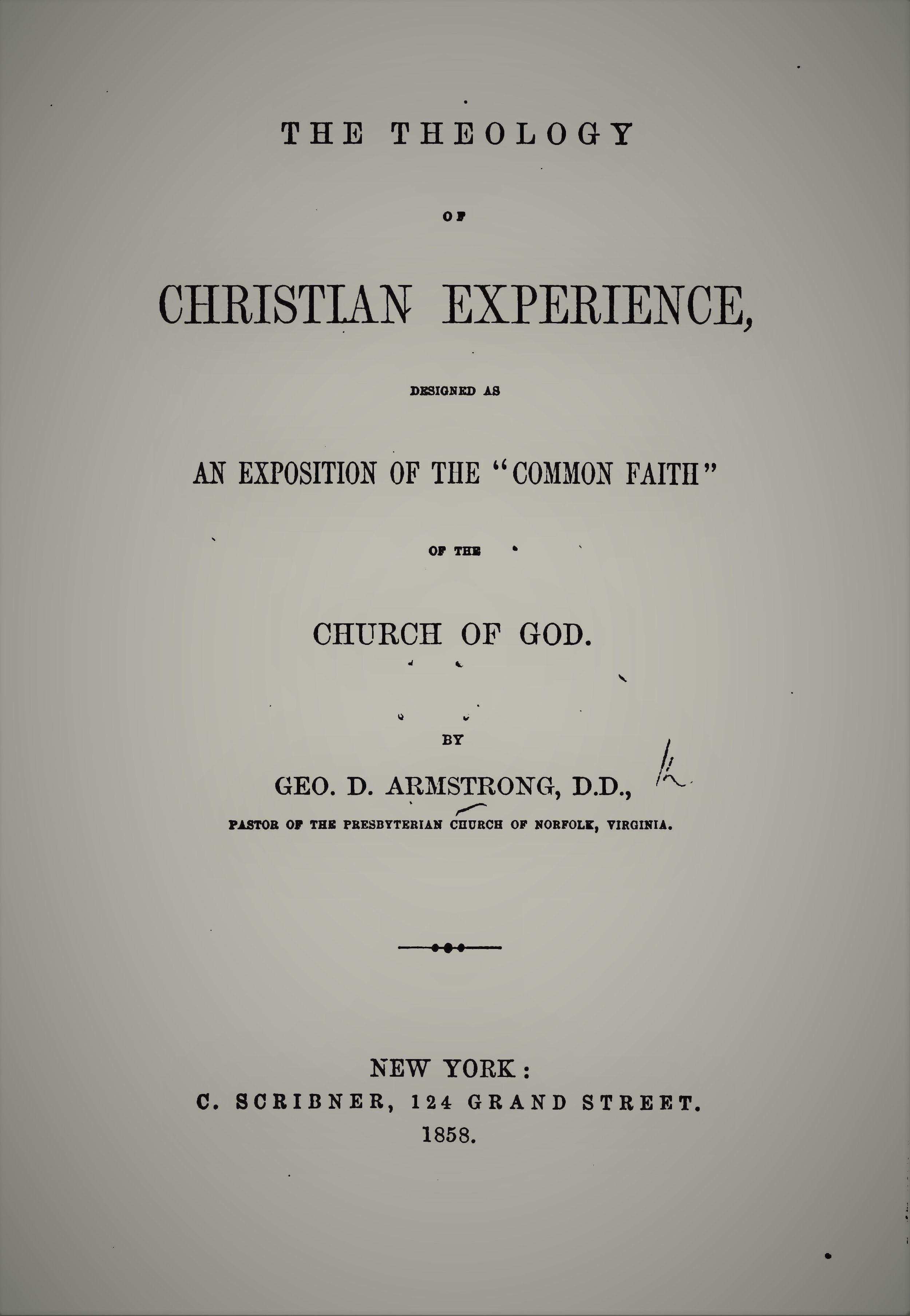 Armstrong, George D - Theology of Christian Experience.jpg