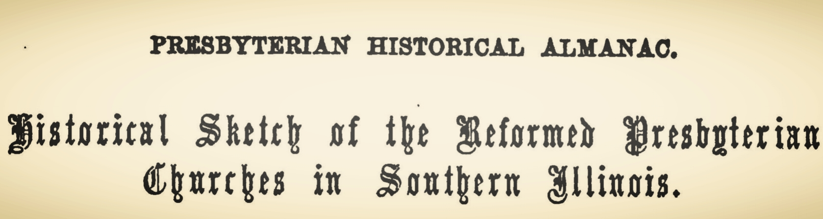 Wylie, Samuel, Historical Sketch of the Reformed Presbyterian Churches of Southern Illinois Title Page.jpg