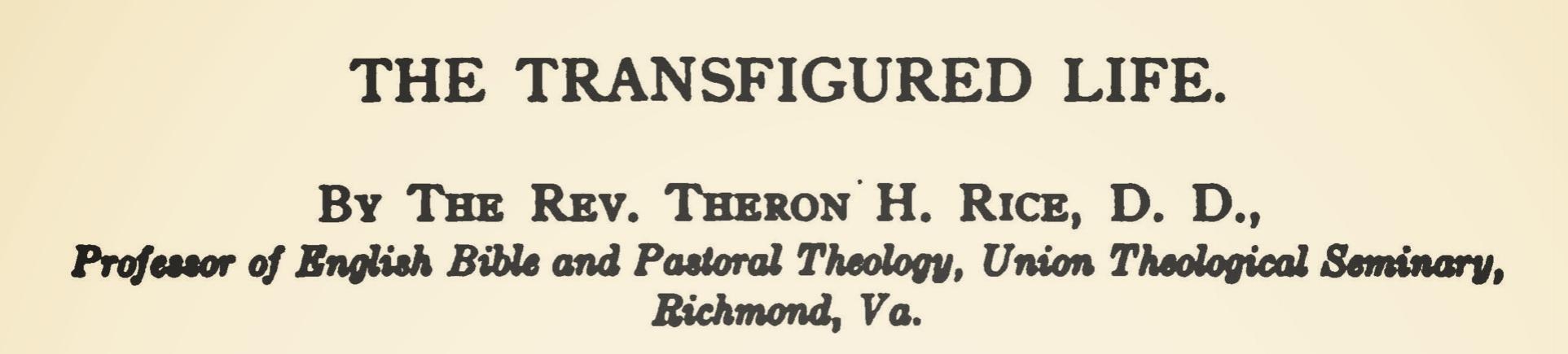 Rice, Jr., Theron Hall, The Transfigured Life Title Page.jpg