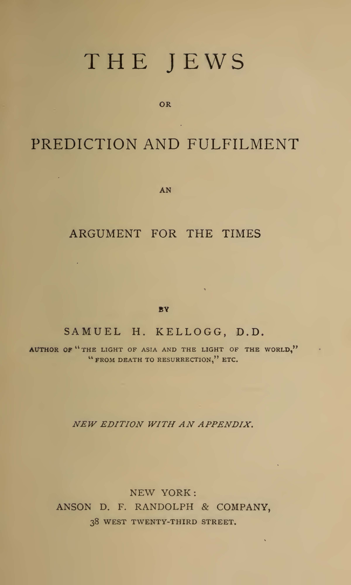 Kellogg, Samuel Henry, The Jews or Prediction and Fulfilment Title Page.jpg