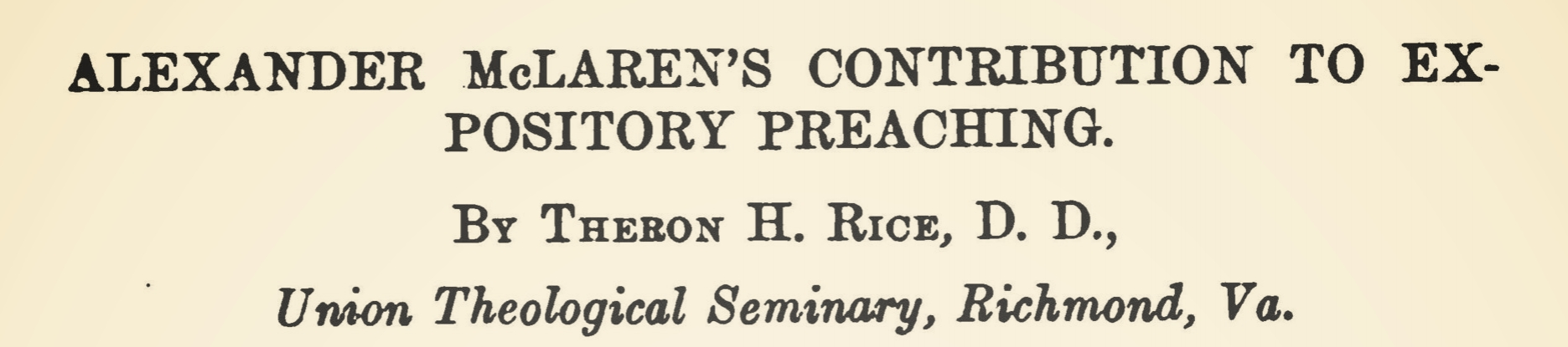 Rice, Jr., Theron Hall, Alexander McLaren's Contribution to Expository Preaching Title Page.jpg
