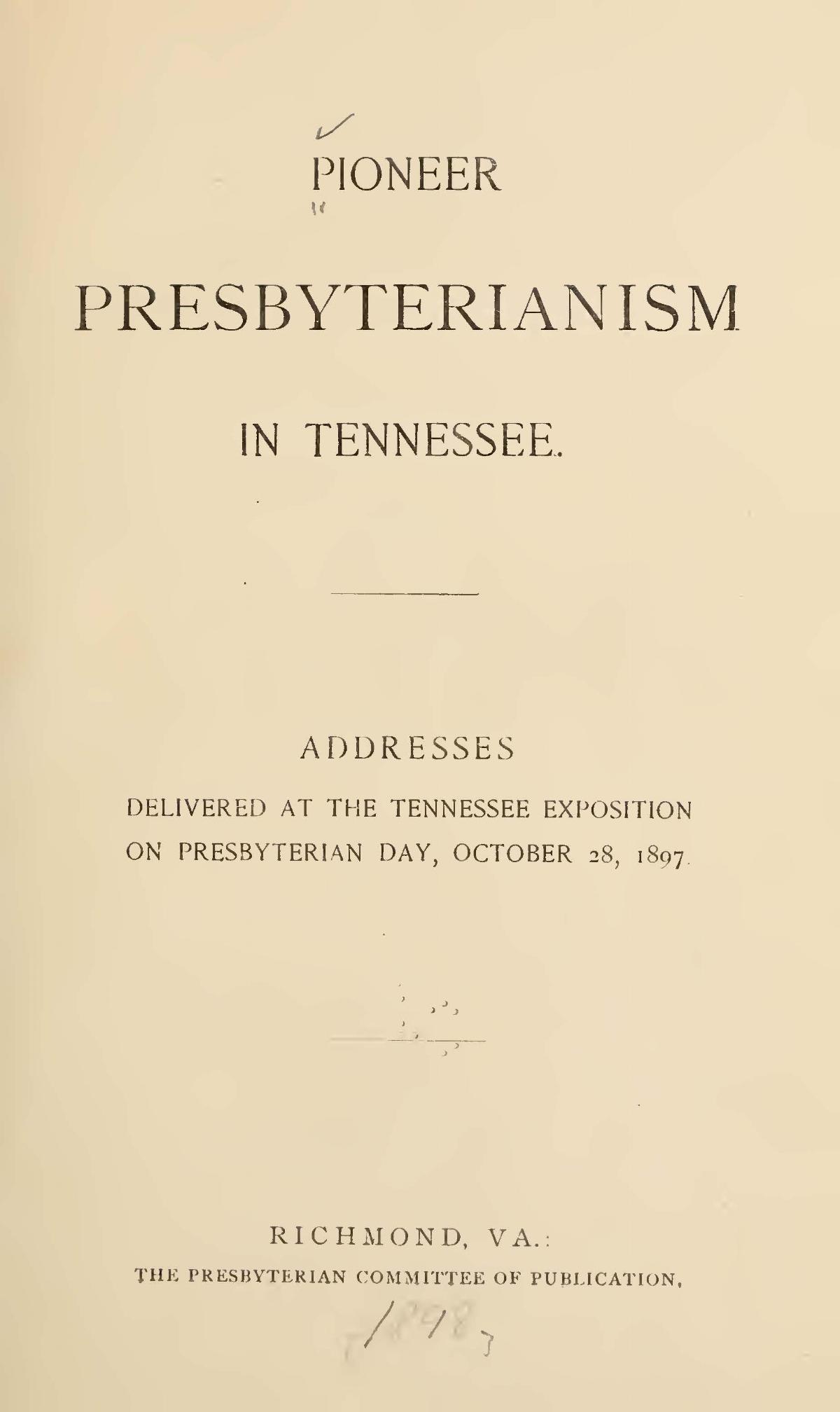 Moore, Walter William, Pioneer Presbyterianism in Tennessee Title Page.jpg