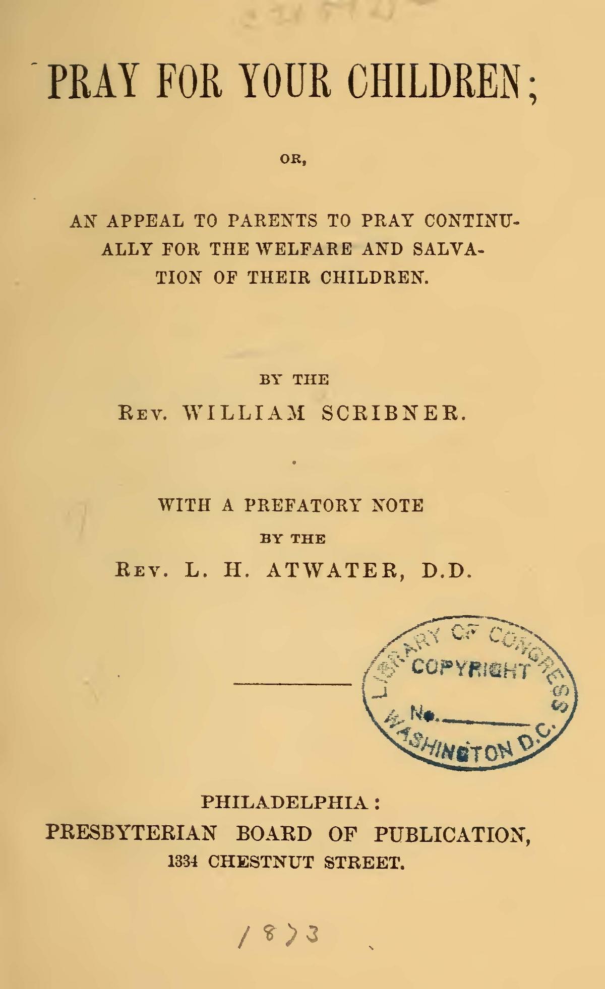 Scribner, William, Pray For Your Children Title Page.jpg