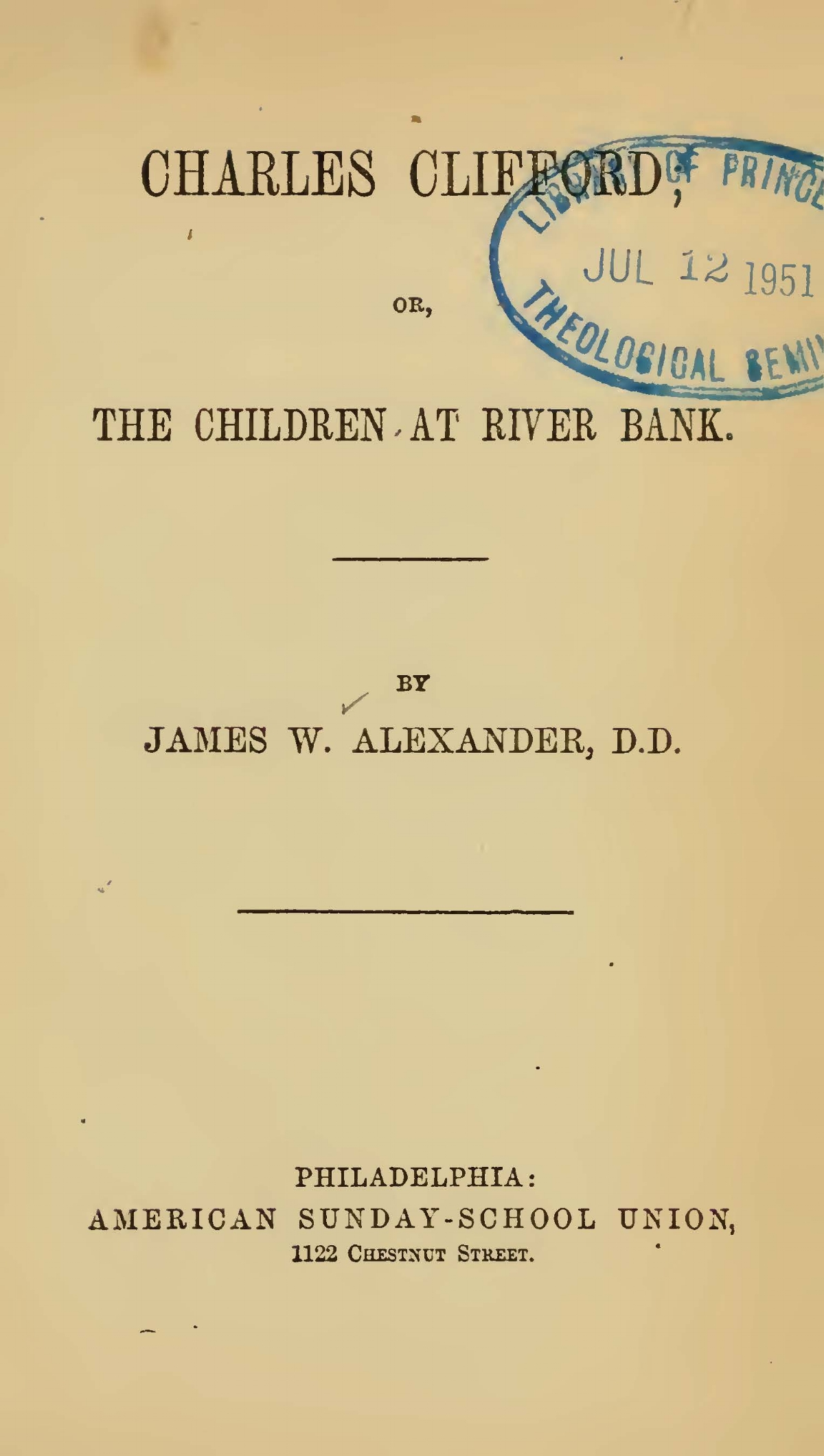 Alexander, James Waddel, Charles Clifford; or, The Children at River Bank Title Page.jpg