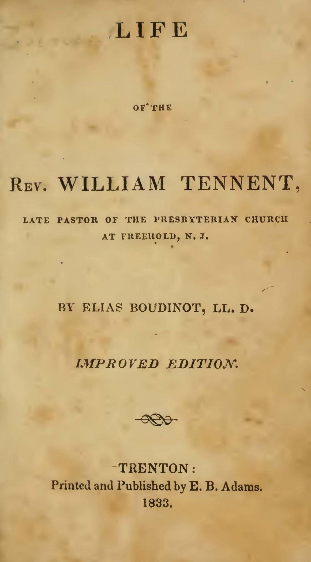 Boudinot, Elias IV, Life of the Rev. William Tennent Title Page.jpg