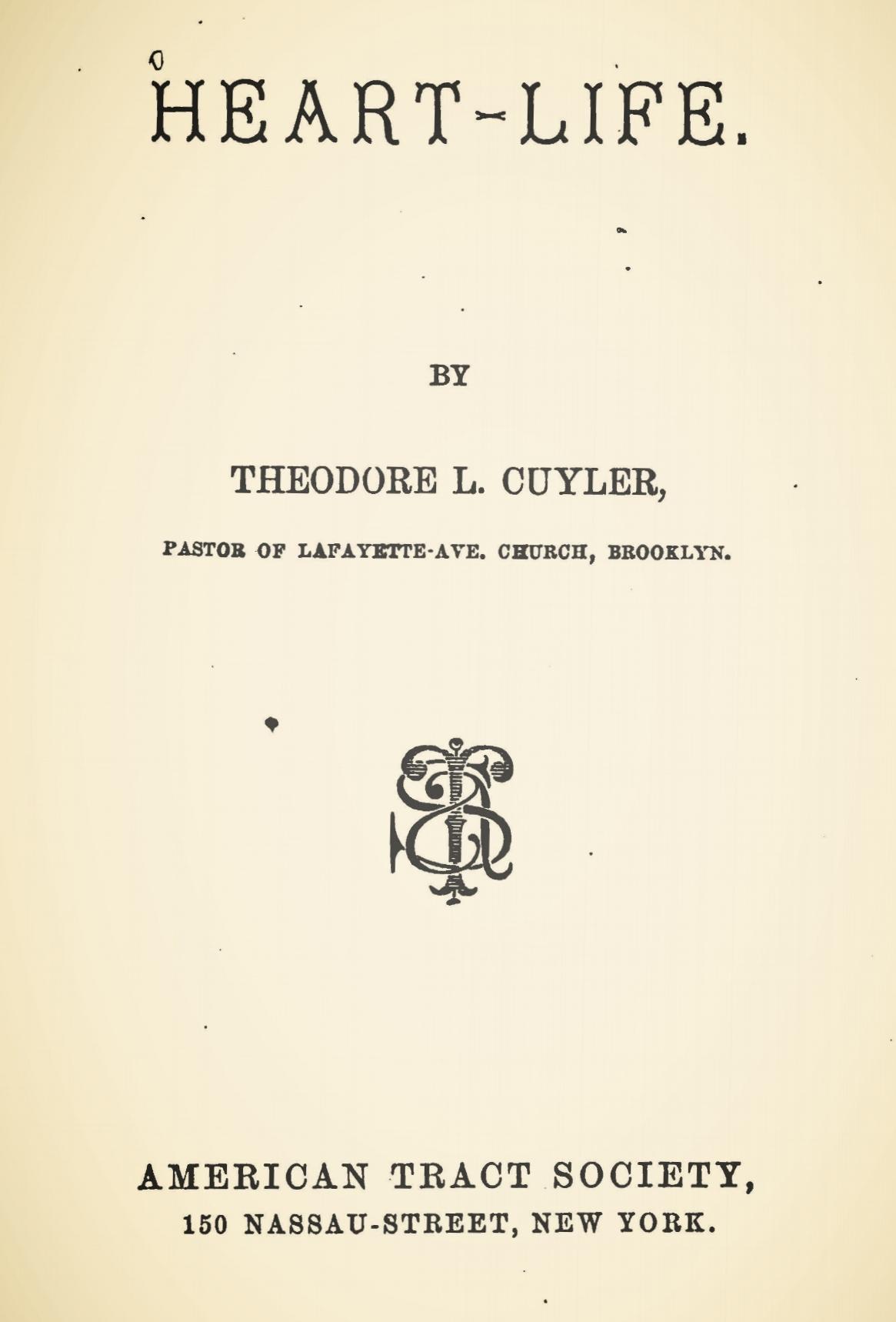 Cuyler, Theodore Ledyard, Heart-Life Title Page.jpg