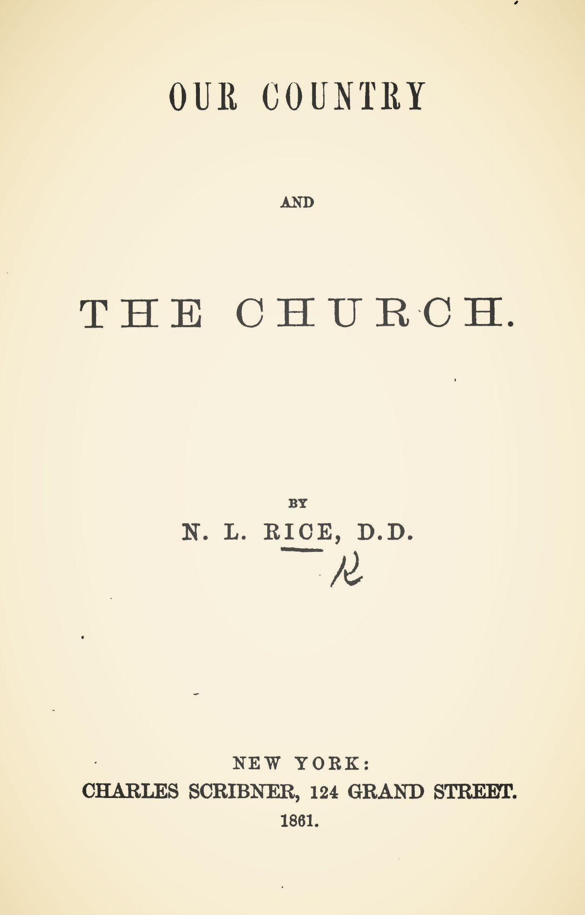 Rice, Nathan Lewis, Our Country and the Church Title Page.jpg