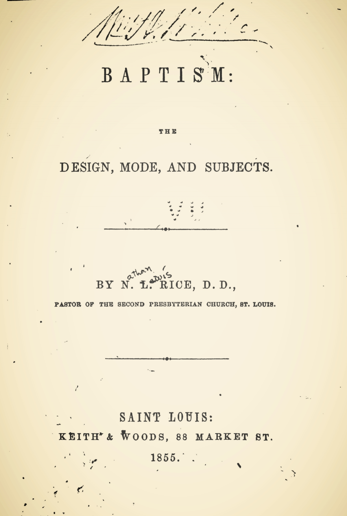 Rice, Nathan Lewis, Baptism the Design, Mode and Subjects Title Page.jpg