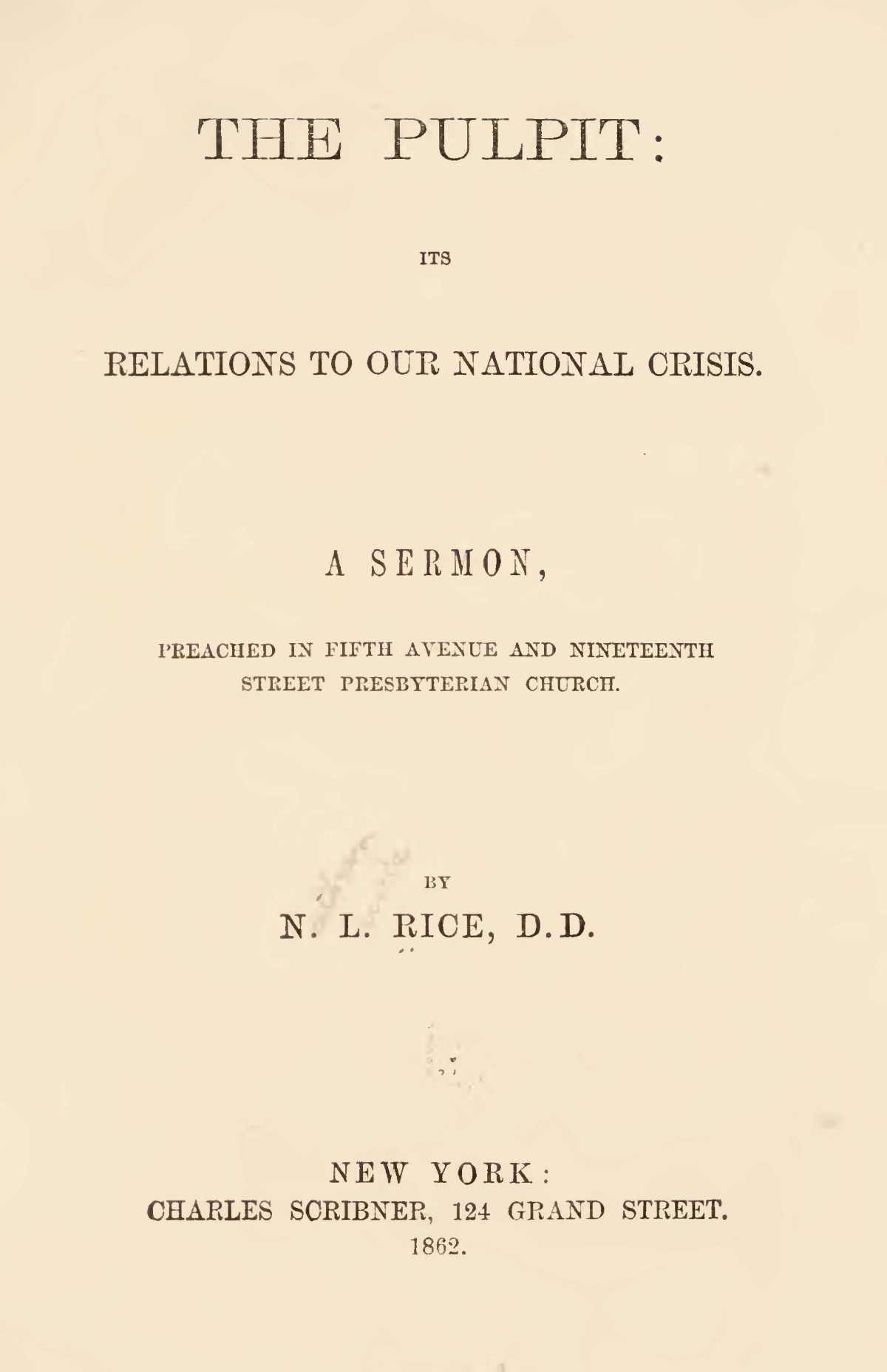 Rice, Nathan Lewis, The Pulpit Its Relations to Our National Crisis Title Page.jpg