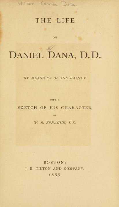 Written by family members, especially William Coombs Dana