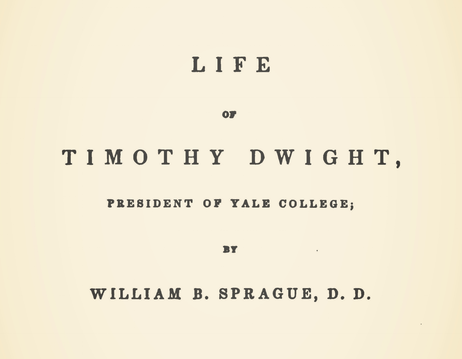 Sprague, William Buell, Life of Timothy Dwight Title Page.jpg