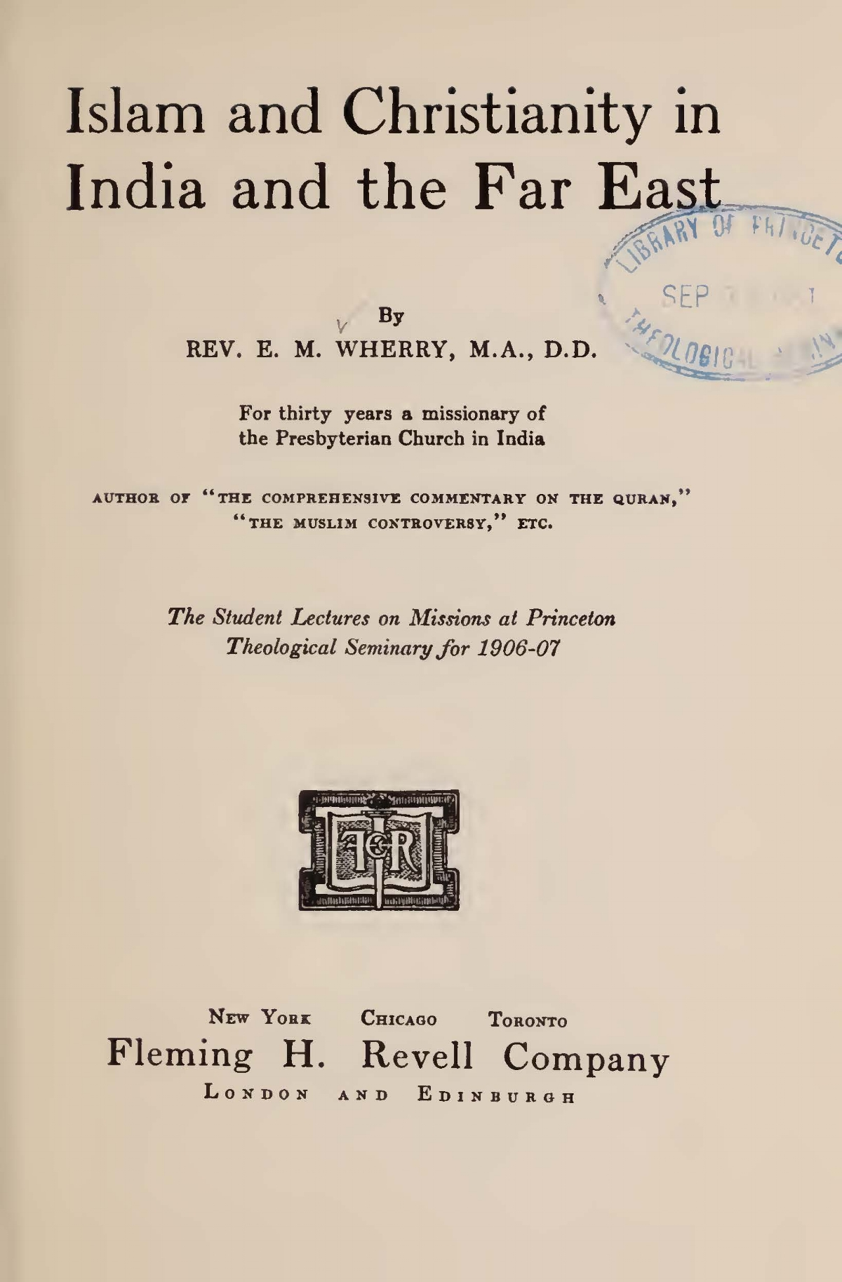 Wherry, Elwood Morris, Islam and Christianity in India and the Far East Title Page.jpg