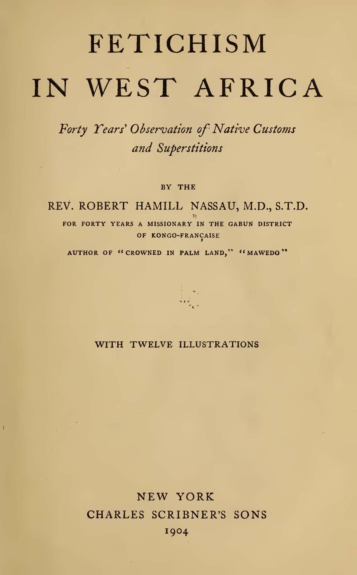 Nassau, Robert Hamill, Fetichism in West Africa Title Page.jpg