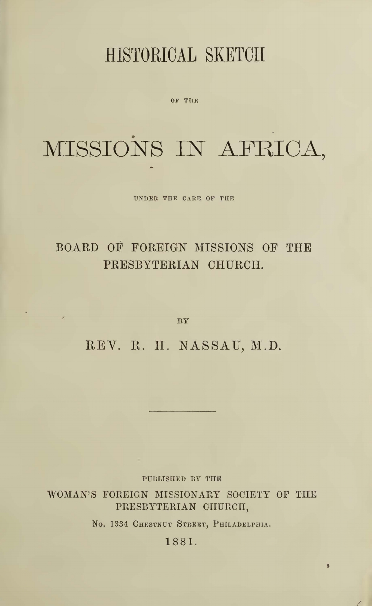 Nassau, Robert Hamill, Historical Sketch of the Missions in Africa Title Page.jpg
