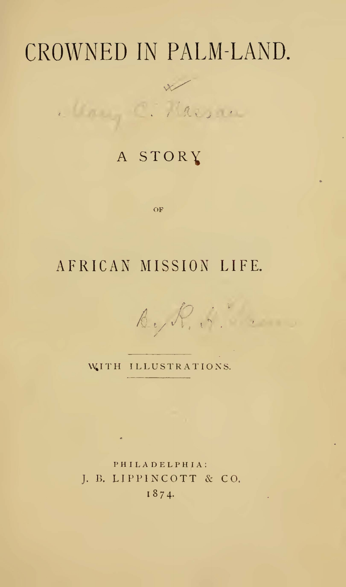 Nassau, Robert Hamill, Crowned in Palm-Land A Story of African Mission Life Title Page.jpg