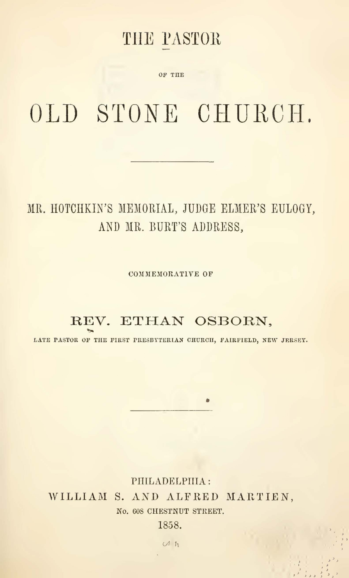 Hotchkin, Beriah Bishop, The Pastor of the Old Stone Church Title Page.jpg