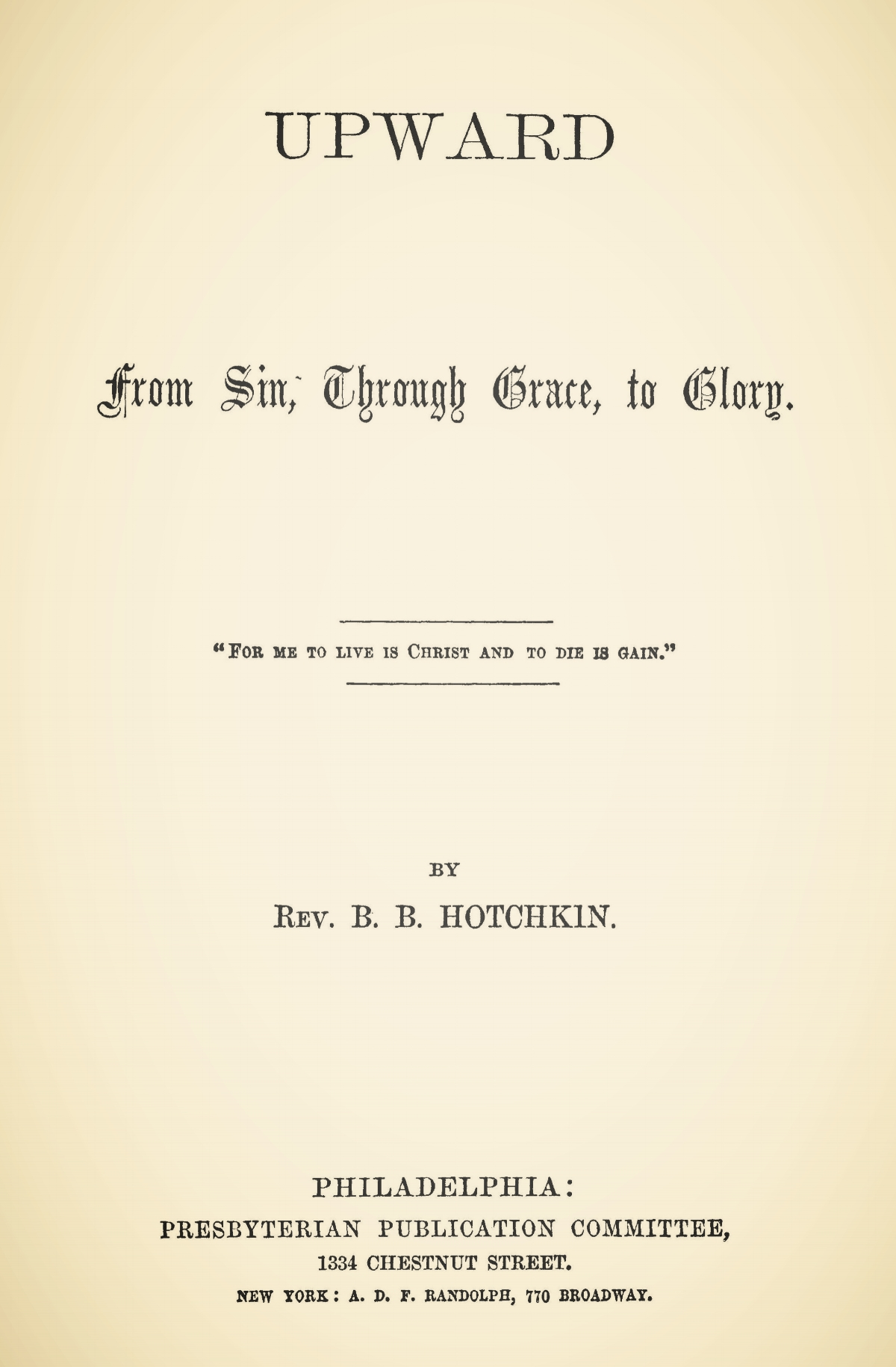 Hotchkin, Beriah Bishop, Upward From Sin Title Page.jpg
