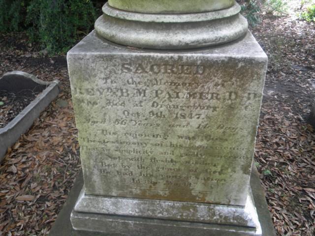 Benjamin Morgan Palmer is buried at the Circular Congregational Church Burying Ground, Charleston, South Carolina.