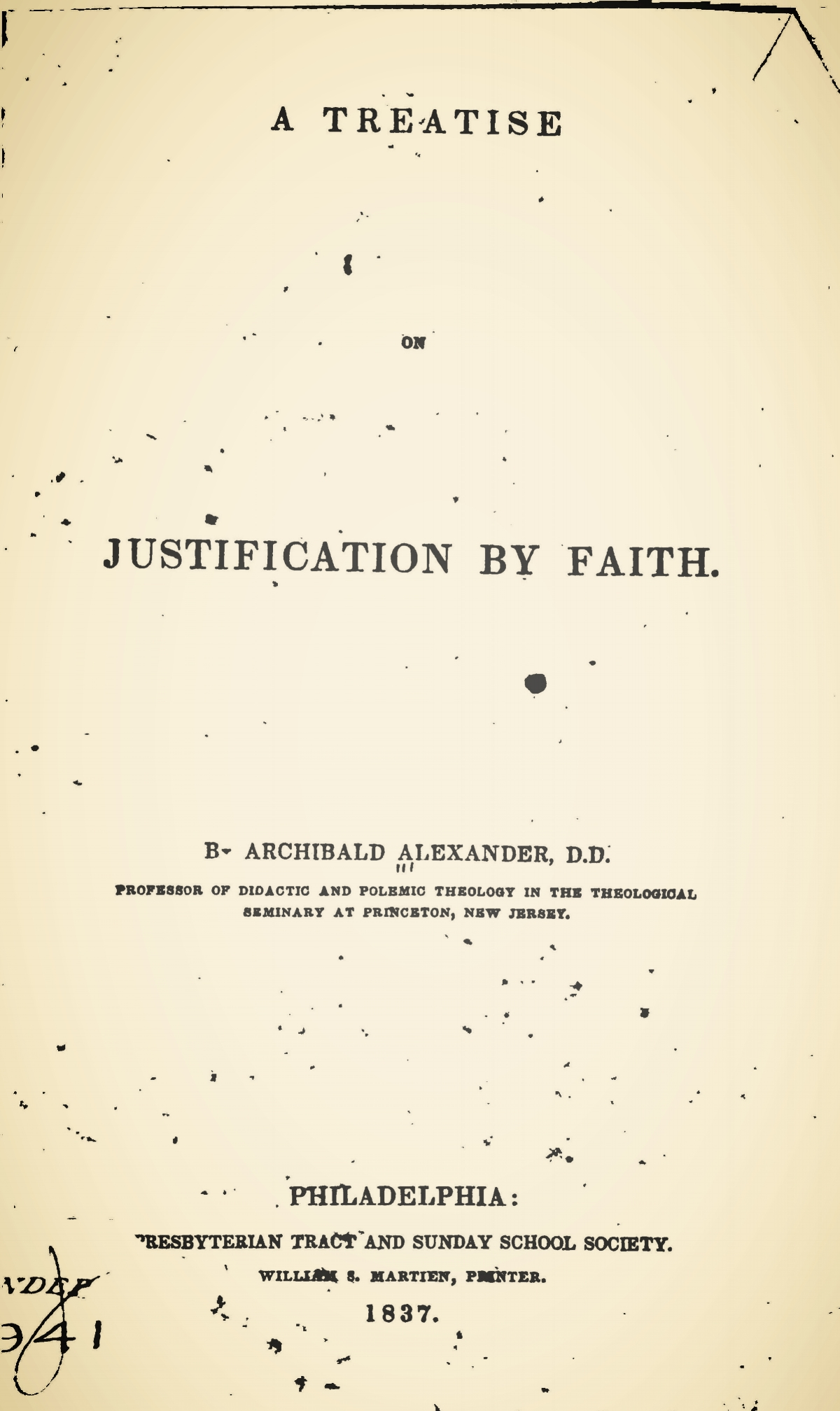 Alexander, Archibald, A Treatise on Justification By Faith Title Page.jpg