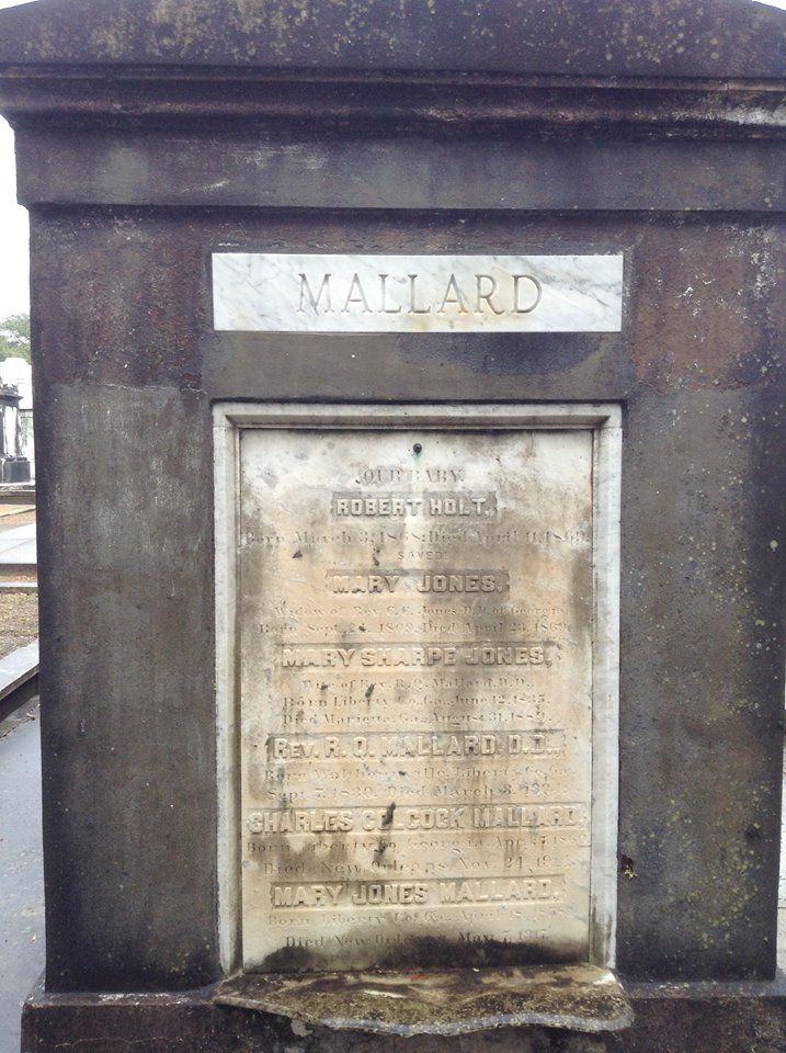 Robert Quarterman Mallard is buried at Lafayette Cemetery Number 1, New Orleans, Louisiana.