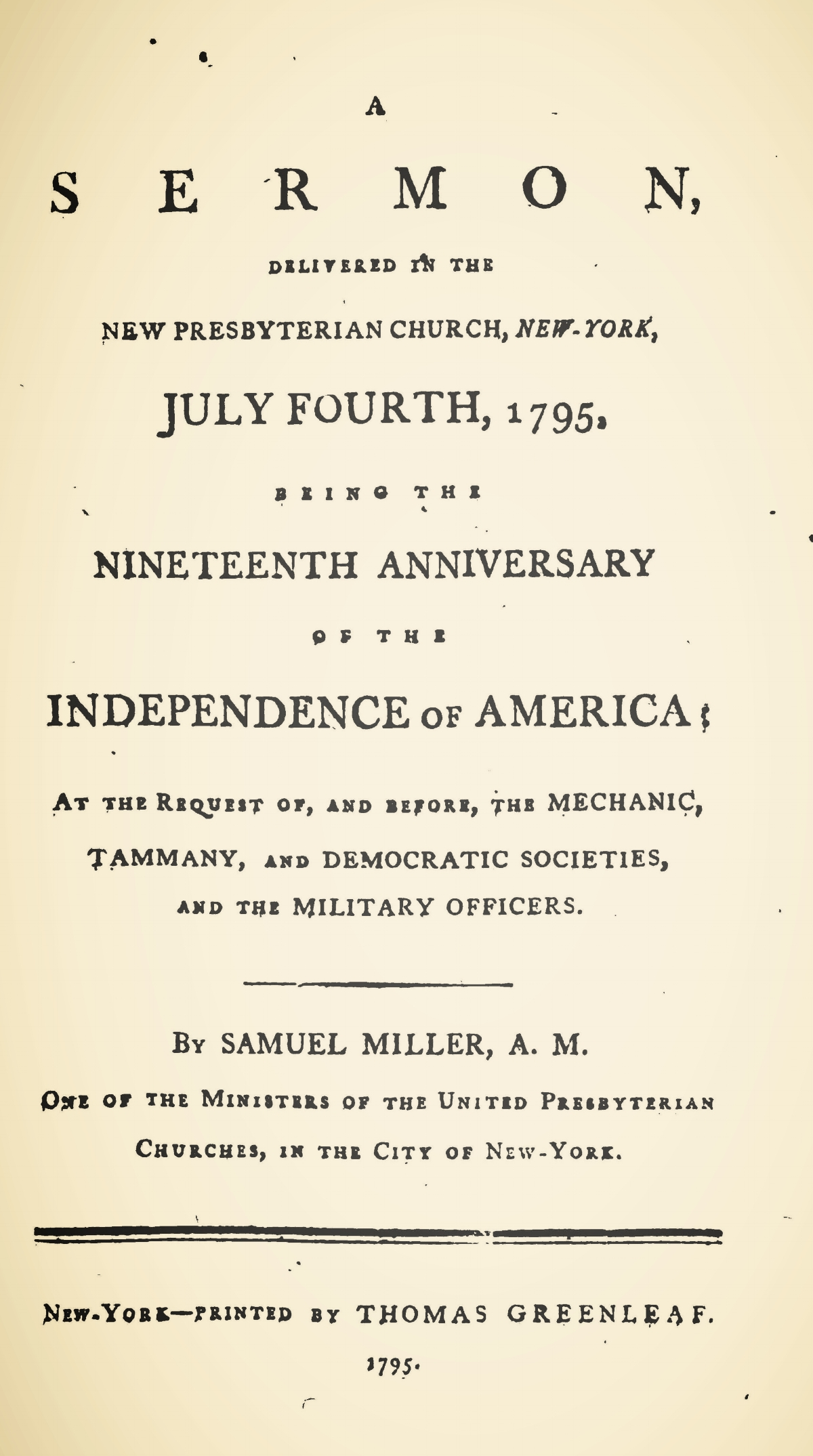 Miller, Samuel, A Sermon Delivered on the Nineteenth Anniversary of the Independence of America Title Page.jpg