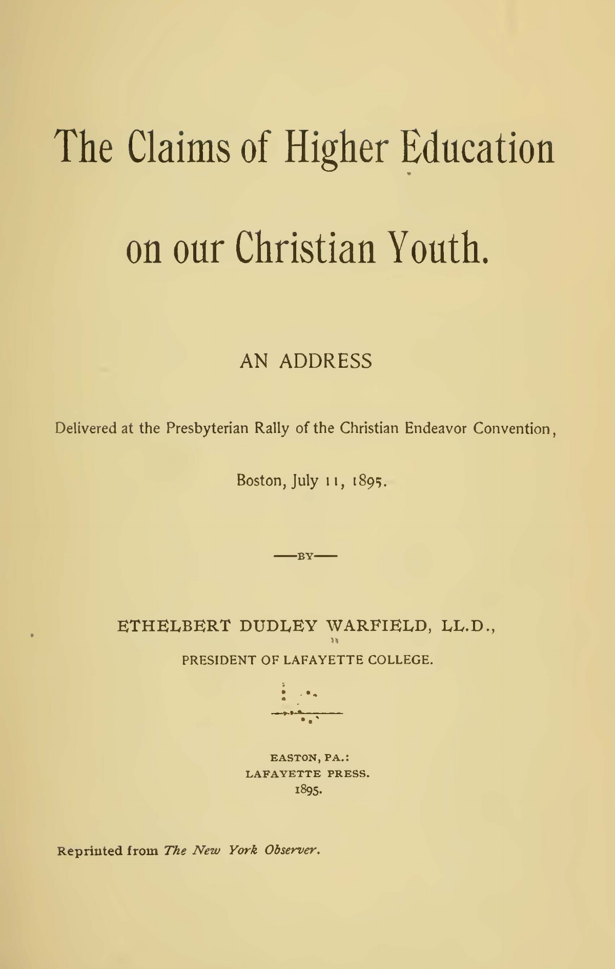 Warfield, Ethelbert Dudley, The Claims of Higher Education on Our Christian Youth Title Page.jpg