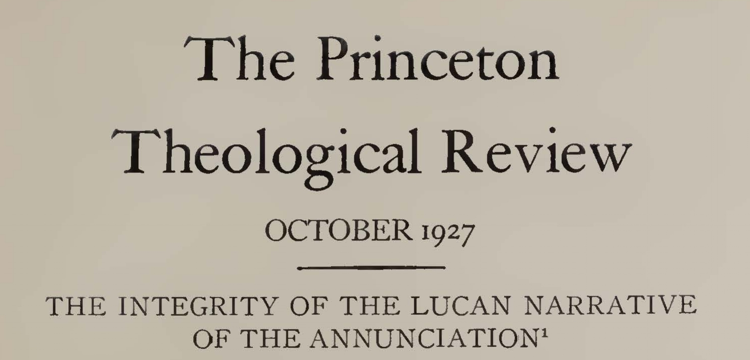 Machen, John Gresham, The Integrity of the Lucan Narrative of the Annunciation Title Page.jpg