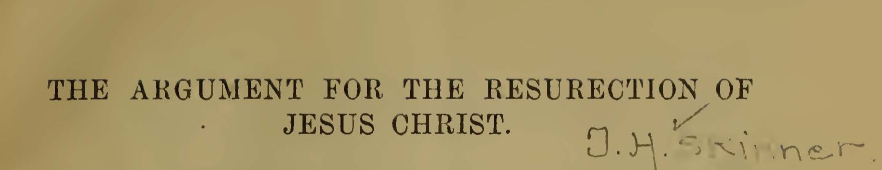 Skinner, Jr., Thomas Harvey, The Argument for the Resurrection of Jesus Christ Title Page.jpg