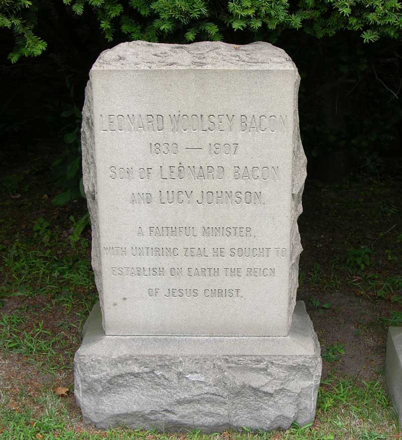 Leonard Woolsey Bacon is buried at Grove Street Cemetery, New Haven, Connecticut.