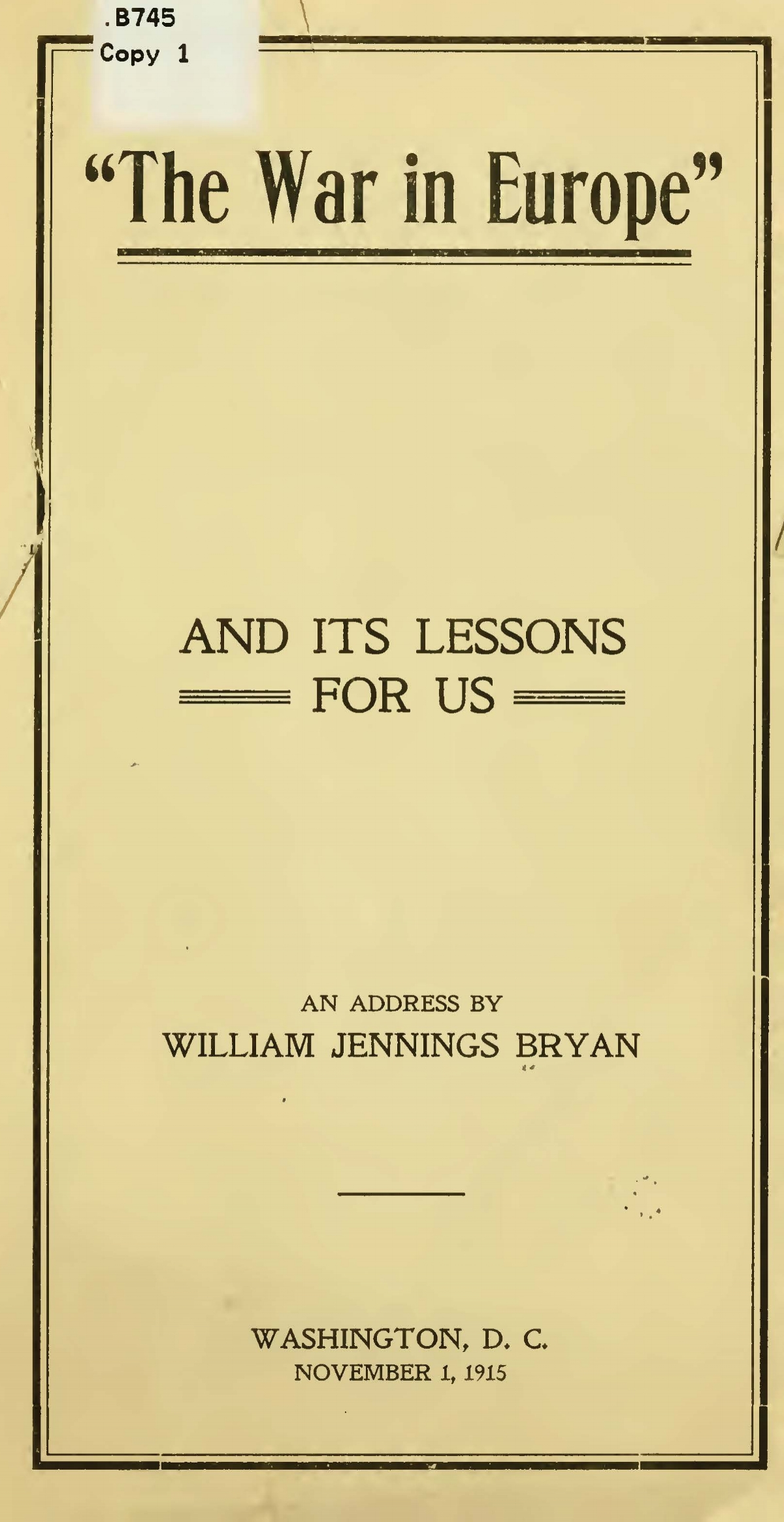 Bryan, Sr., William Jennings, The War in Europe Title Page.jpg