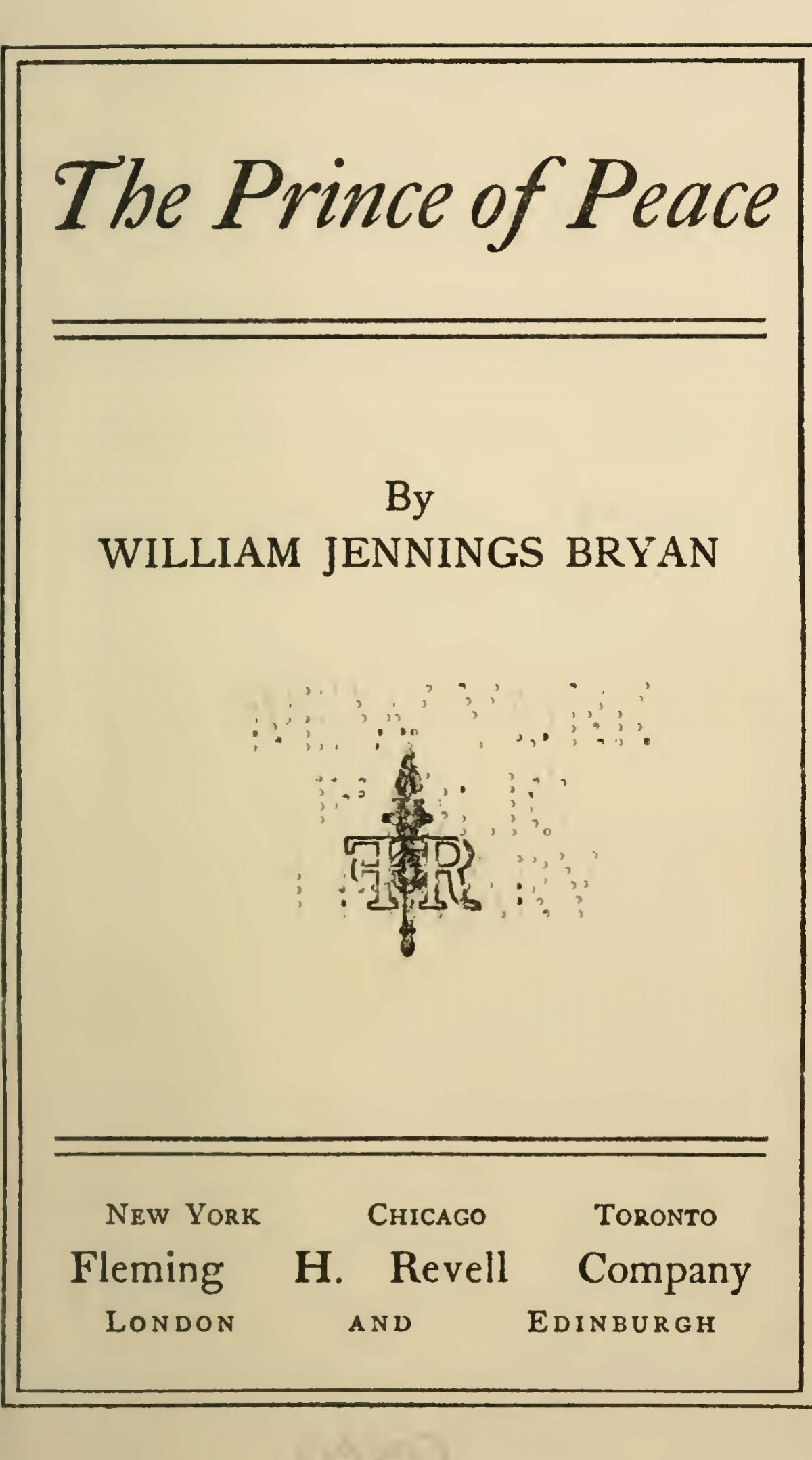 Bryan, Sr., William Jennings, The Prince of Peace Title Page.jpg