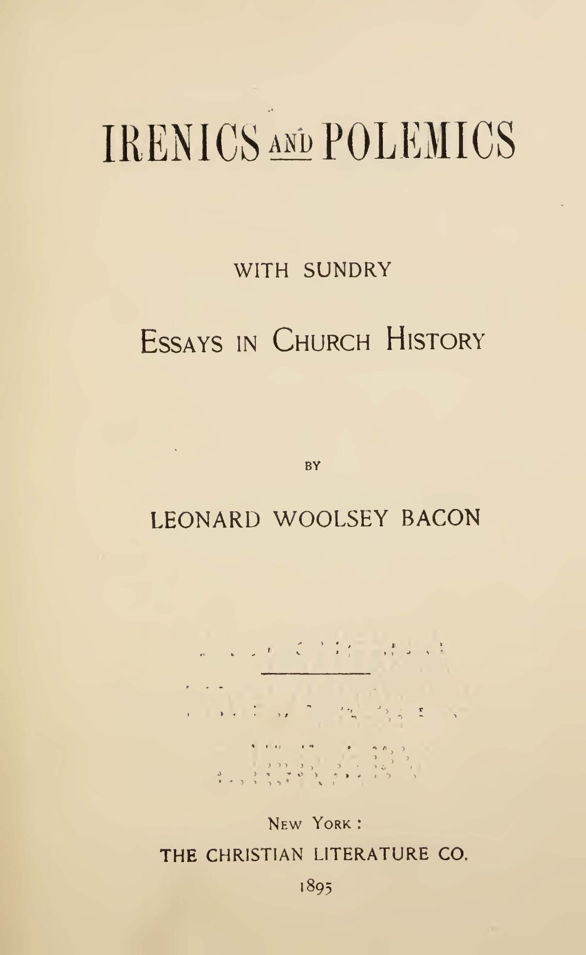 Bacon, Leonard Woolsey, Irenics and Polemics Title Page.jpg